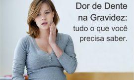 Dor de dente na gravidez: o que fazer, como aliviar?